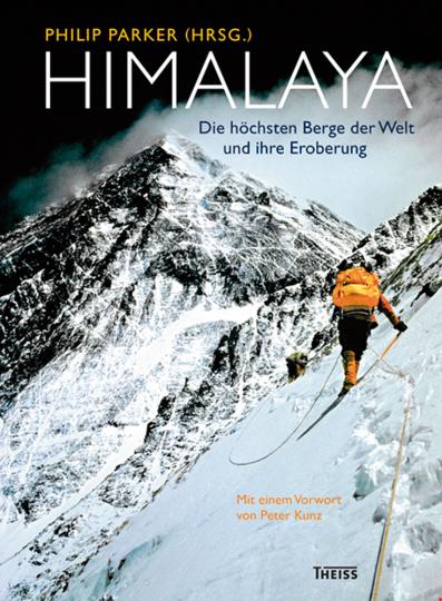 Himalaya. Die höchsten Berge der Welt und ihre Eroberung.
