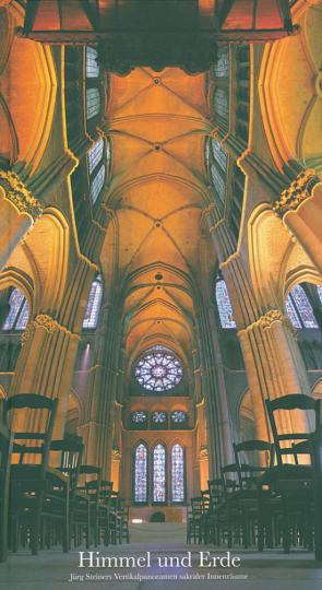 Himmel und Erde. Jürg Steiners Vertikalpanoramen sakraler Innenräume.