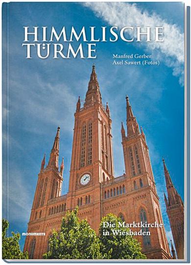 Himmlische Türme. Die Marktkirche Wiesbaden.