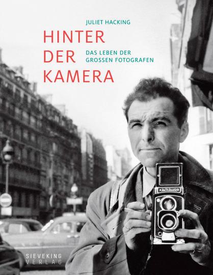 Hinter der Kamera. Das Leben der großen Fotografen.