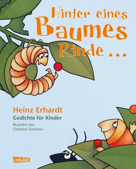 Hinter eines Baumes Rinde... Gedichte für Kinder von Heinz Erhardt.