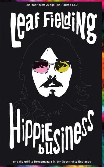 Hippie Business. Ein paar nette Jungs, ein Haufen LSD und die größte Drogenrazzia in der Geschichte Englands.