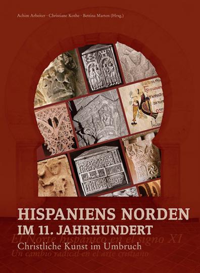 Hispaniens Norden im 11. Jahrhundert. Christliche Kunst im Umbruch.