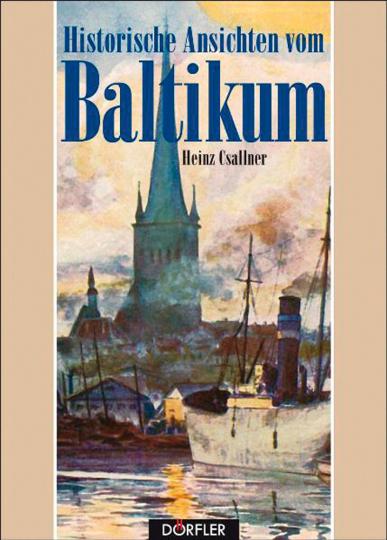 Historische Ansichten vom Baltikum.