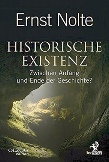 Historische Existenz. Zwischen Anfang und Ende der Geschichte?