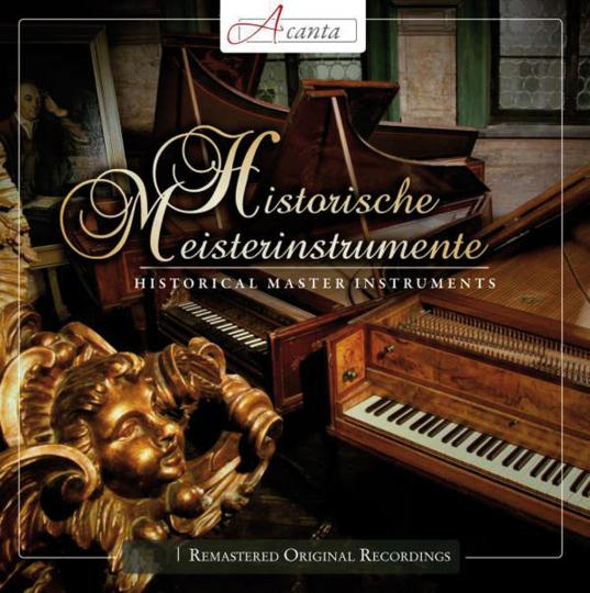 Historische Meisterinstrumente. 2 CDs.