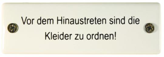 Historisches Emaille-Schild 'Vor dem Hinaustreten sind die Kleider zu ordnen!'