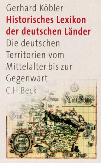 Historisches Lexikon der deutschen Länder. Die deutschen Territorien vom Mittelalter bis zur Gegenwart.
