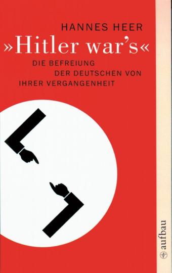 'Hitler war's' - Die Befreiung der Deutschen von ihrer Vergangenheit