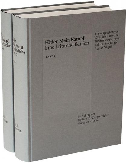 Hitler, Mein Kampf. Eine kritische Edition. 2 Bände.