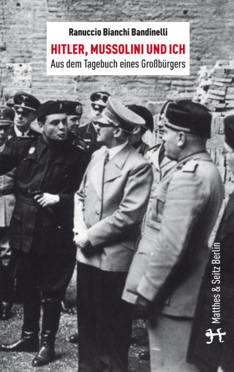 Hitler, Mussolini und Ich. Aus dem Tagebuch eines Großbürgers.