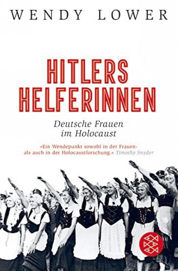 Hitlers Helferinnen - Deutsche Frauen im Holocaust