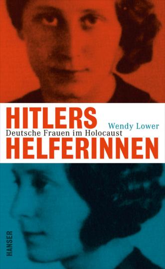 Hitlers Helferinnen. Deutsche Frauen im Holocaust.