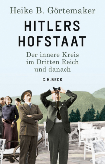 Hitlers Hofstaat. Der innere Kreis im Dritten Reich und danach.