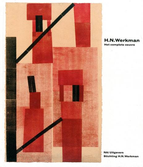 H. N. Werkman. Het complete oeuvre.