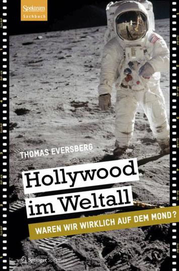 Hollywood im Weltall. Waren wir wirklich auf dem Mond?