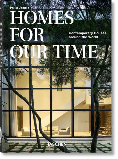 Homes For Our Time. Moderne Häuser auf der ganzen Welt.