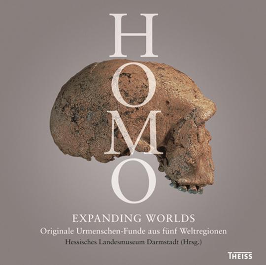 Homo. Epochale Urmenschen-Funde aus fünf Weltregionen.