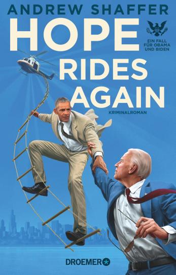 Hope Rides Again. Ein Fall für Obama und Biden. Kriminalroman.