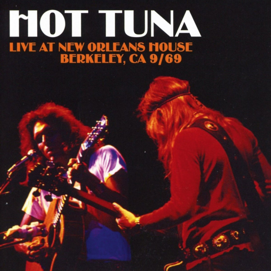 Hot Tuna. Live At New Orleans House, Berkeley 1969. CD.