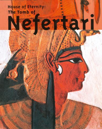 House of Eternity. Das Grab der Nefertari.
