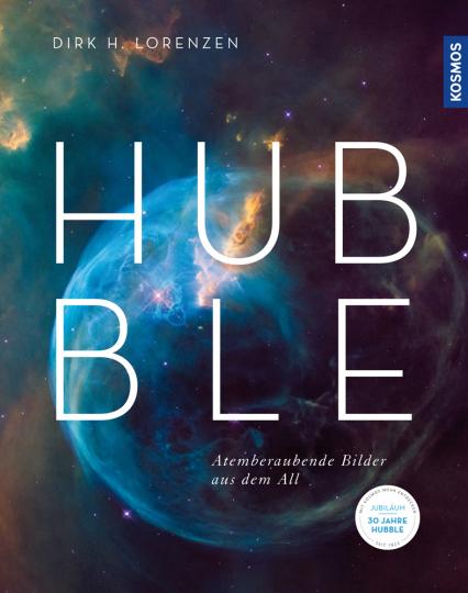 Hubble. Atemberaubende Bilder aus dem All.