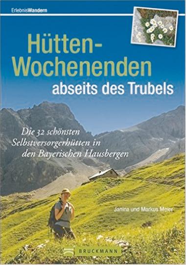 Hütten-Wochenenden abseits des Trubels - Wochenendtouren Bayerische Alpen