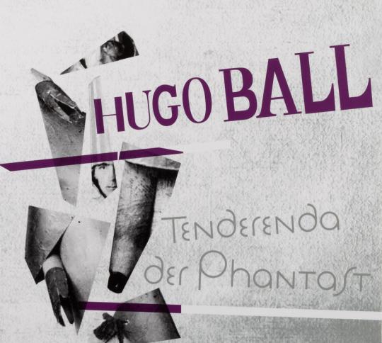 Hugo Ball. Tenderenda der Phantast. 2 CDs.