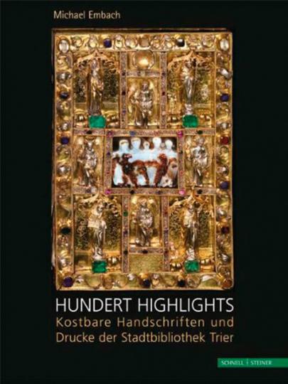 Hundert Highlights. Kostbare Handschriften und Drucke der Stadtbibliothek Trier.