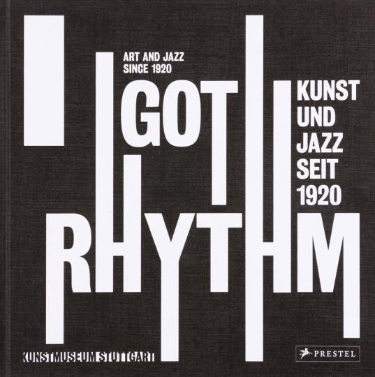 I Got Rhythm. Kunst und Jazz seit 1920.