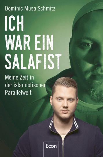 Ich war ein Salafist - Meine Zeit in der islamistischen Parallelwelt