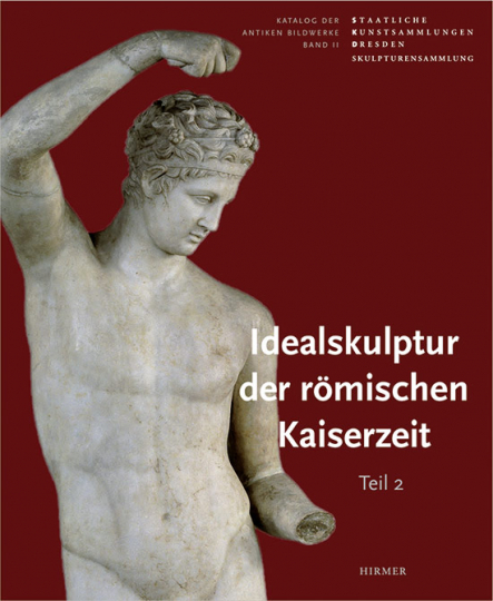 Idealskulptur der Römischen Kaiserzeit. Katalog der antiken Bildwerke II 1-2.