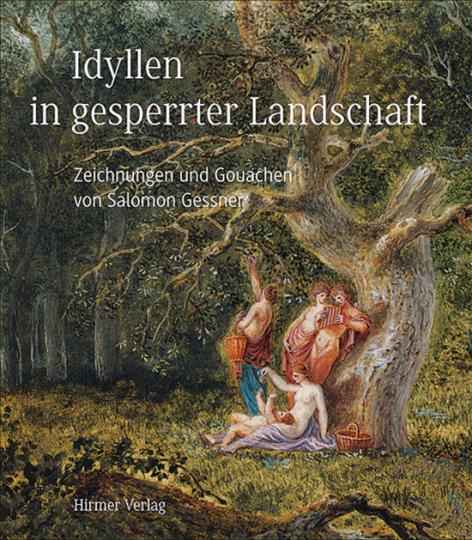 Idyllen in gesperrter Landschaft. Zeichnungen und Gouachen von Salomon Gessner.