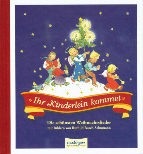 Ihr Kinderlein kommet – Die schönsten Weihnachtslieder