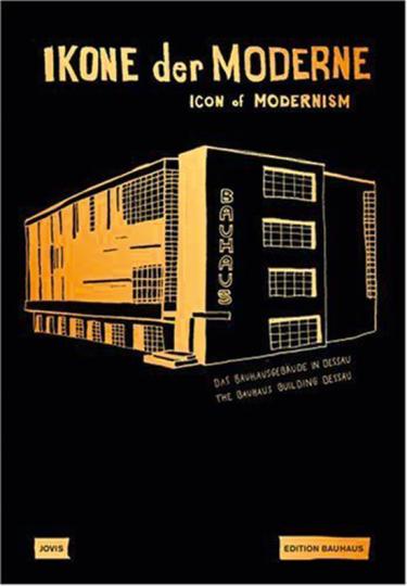 Ikone der Moderne. Das Bauhausgebäude in Dessau.