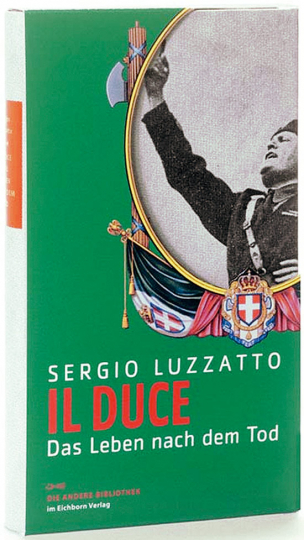 Il Duce. Das Leben nach dem Tod.