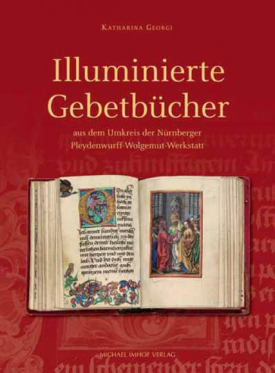 Illuminierte Gebetbücher aus dem Umkreis der Nürnberger Pleydenwurff-Wolgemut-Werkstatt.