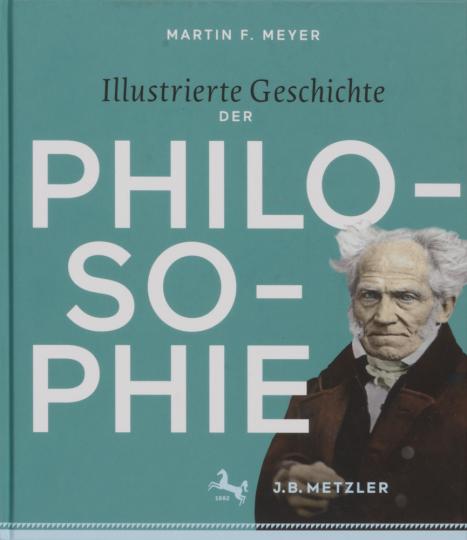 Illustrierte Geschichte der Philosophie. Epochen - Autoren - Werke.