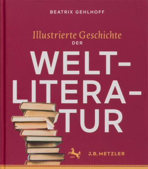 Illustrierte Geschichte der Weltliteratur.