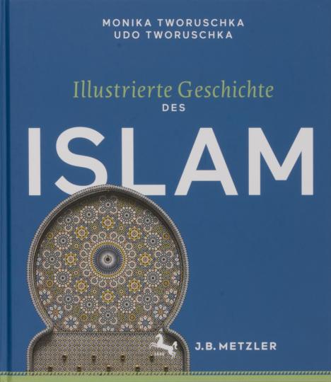 Illustrierte Geschichte des Islam.