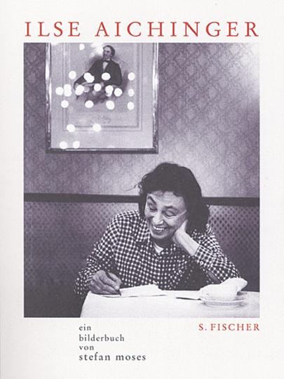 Ilse Aichinger. Ein Bilderbuch.
