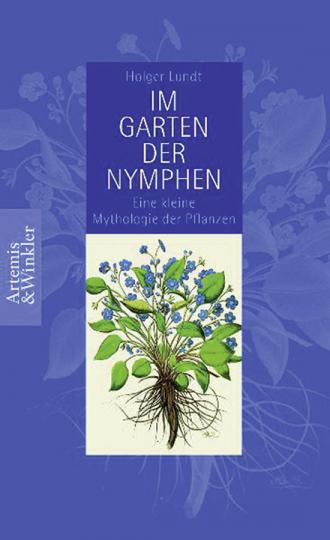 Im Garten der Nymphen. Kleine Mythologie der Pflanzen.