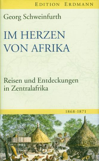 Im Herzen von Afrika. Reisen und Entdeckungen in Zentralafrika.