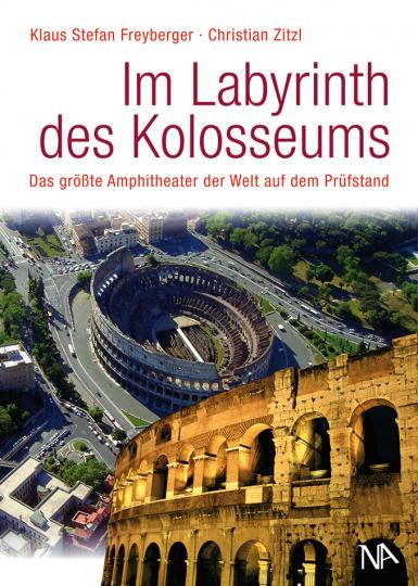 Im Labyrinth des Kolosseums. Das größte Amphitheater der Welt auf dem Prüfstand.