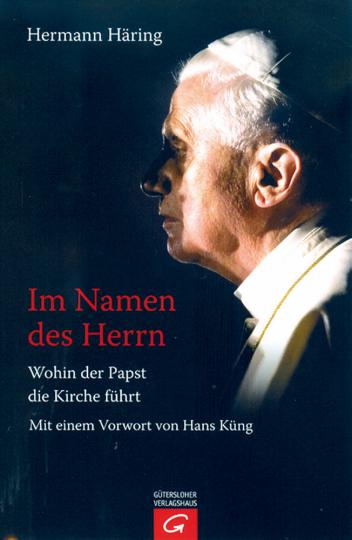 Im Namen des Herrn - Wohin der Papst die Kirche führt