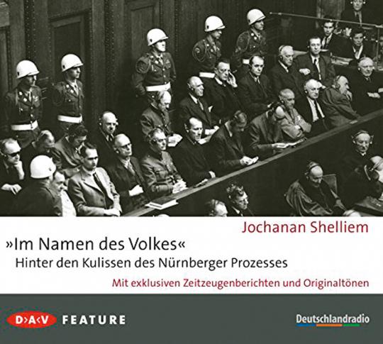 »Im Namen des Volkes«. Hinter den Kulissen des Nürnberger Prozesses.