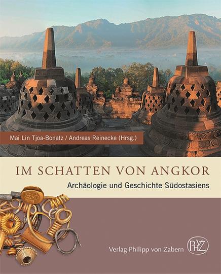 Im Schatten von Angkor. Archäologie und Geschichte Südostasiens.