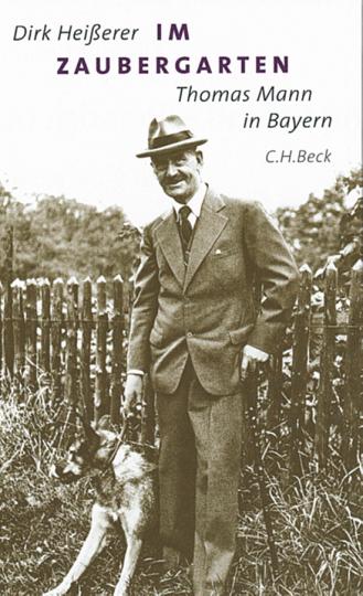 Im Zaubergarten. Thomas Mann in Bayern.