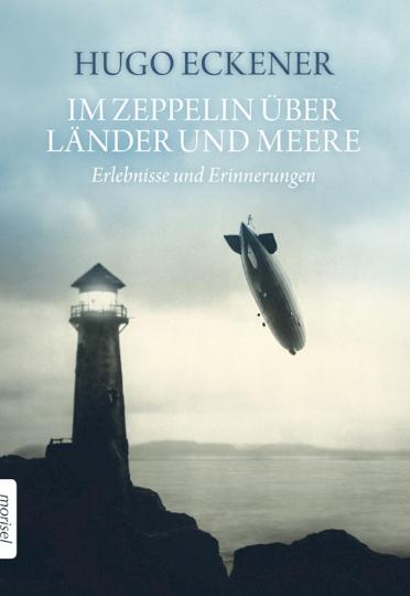 Im Zeppelin über Länder und Meere