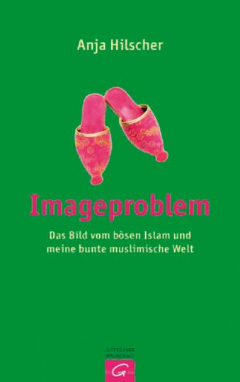 Imageproblem - Das Bild vom bösen Islam und meine bunte muslimische Welt